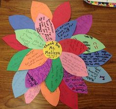 As the end of the year approaches, there are a lot of people to thank.  This is my go-to project.  I print out an outline of a petal, the kids cut it out and trace it on construction paper, then they write their notes.  I then use clear packaging tape to tape all the petals together. Not an original idea; I found it on pinterest, but its a great, quick project!