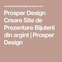Prosper Design Creare Site de Prezentare Bijuterii din argint | Prosper Design Web Design, Design Web, Website Designs, Site Design