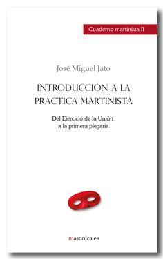 CUADERNO MARTINISTA II. Introducción a la práctica martinista.  JOSÉ MIGUEL JATO AGÜERA.  Cuaderno práctico de martinismo.