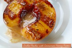 grilled peaches with honey, honey butter, cinnamon honey, butter recip, recip summer, grill peach, grilled peaches with cinnamon, grilled peaches recipe, dessert