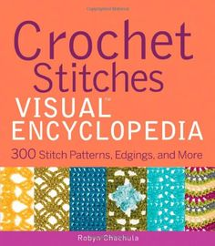 Crochet Stitches VISUAL Encyclopedia by Robyn Chachula http://www.amazon.com/dp/1118030052/ref=cm_sw_r_pi_dp_LJWRtb1643M4XDTJ