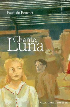 Chante Luna. ; Paule Du Bouchet. - Luna, 13 ans, est passionnée de musique et de…