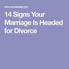 14 Signs Your Marriage Is Headed for Divorce