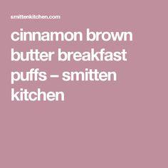 cinnamon brown butter breakfast puffs – smitten kitchen