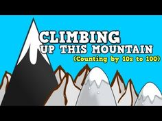 ▶ Climbing Up This Mountain (Counting by 10s up to 100) - YouTube