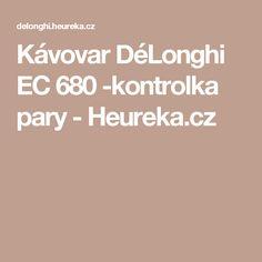 Kávovar DéLonghi EC 680 -kontrolka pary - Heureka.cz