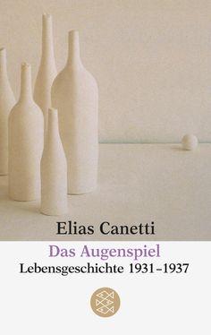 Elias Canetti | Das Augenspiel. Lebensgeschichte 1931-1937 (Autobiographie Teil 3)