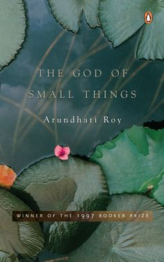 The God of Small Things: Booker Prize Winner 1997 by Arundhati Roy Good Books, My Books, Reading Books, When Breath Becomes Air, Most Romantic Quotes, Popular Book Series, Small Quotes, English Book, Love Poems