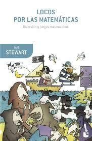 Locos por las matemáticas / Ian Stewart. -- Barcelona : Crítica, 2005 Ver localización en la Biblioteca de la ULL: http://absysnetweb.bbtk.ull.es/cgi-bin/abnetopac01?TITN=404802