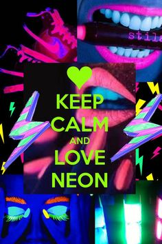Keep Calm and Love Neon