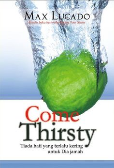 Come thirsty (terjemahan) by Max Lucado
