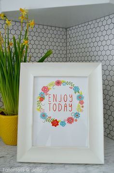 """""""Enjoy Today"""" FREE Printable with #ShutterflyDecor!! -- Tatertots and Jello"""