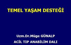 Acil Tıp Anabilim Dalı Temel Yaşam Desteği Uzm. Dr. Müge GÜNALP