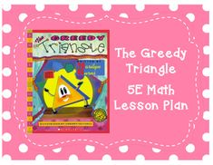 """This is a 5E math/geometry lesson plan using the book """"The Greedy Triangle"""" by Marilyn Burns to teach students how to classify the number of vertices and sides in 2-D shapes."""