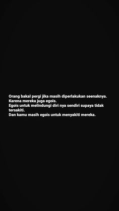 Quotes Rindu, Sarcasm Quotes, Karma Quotes, Story Quotes, Reminder Quotes, Tumblr Quotes, Text Quotes, Mood Quotes, Funny Quotes