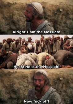 """How shall we fuck off, O Lord?"" Monty Python's Life Of Brian"