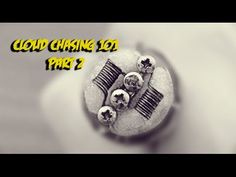 Cloud Chasing 101 Part 2! 24g Kanthal dual parallel build for clouds