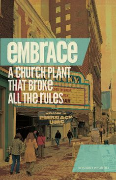 Embrace: A Church Plant that Broke All the Rules.