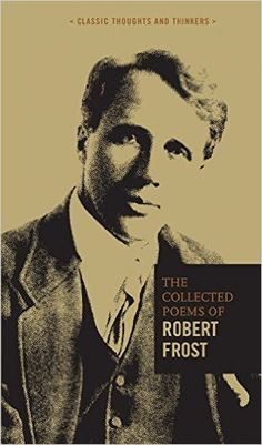 Enjoy the greatest works from the genius of Robert Frost conveniently contained in this invaluable collection! Likely one of the most well-known poets in American literary history, Robert Frost, born Robert Frost Books, American Poetry, American Literature, Free Verse, Thomas Paine, Frederick Douglass, Collection Of Poems, Living Legends, Declaration Of Independence