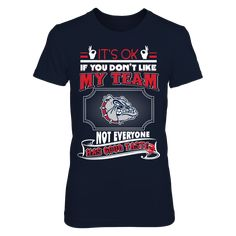 It's Okay If You Don't Like My Team - Navy Midshipmen Front picture College Shirts, Mom Shirts, Navy Midshipmen, Bulldogs Football, Digital Printer, Don't Like Me, Comfy Hoodies, You Are The Father, Its Okay