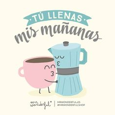 Buenos días uploaded by maría josé on we heart it Coffee Humor, Coffee Quotes, Its A Wonderful Life, Wonderful Things, Mister Wonderful, Cute Quotes, Funny Quotes, Funny Images, Funny Pictures