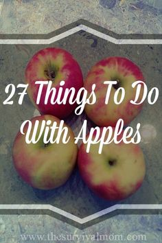 27 things you can do with apples. | www.thesurvivalmom.com