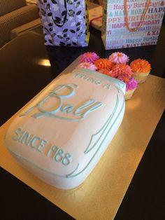 Mason Jar Birthday Cake. Having a Ball Since...