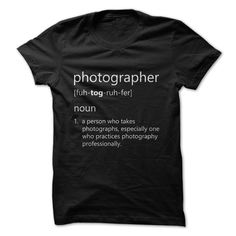Photographer - Nº DefinitionPhotographer - definition.  tshirts and hoodie. Buy yours today.  Dont forget to LIKE and SHARE  Check out our Facebook page  https://www.facebook.com/Photographytshirtsphotography, photographer