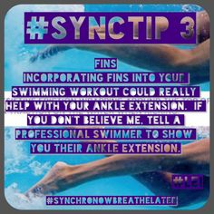 SyncTip 3 #SyncTip 3 - Fins.  Incorporating fins into your swimming workout could really help with your ankle extension.  If you don't believe me, tell a professional swimmer to show you their ankle extension.  Remember that I am open to share your tips with others or even pictures, if you want to become part of this little goal of mine. #synchro #SynchroNowBreatheLater #Lei #Fins #SharingIsCaring Image from swimspeedsecrets.com