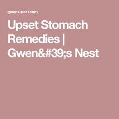 Upset Stomach Remedies | Gwen's Nest