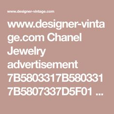 www.designer-vintage.com Chanel Jewelry advertisement 7B5803317B5803317B5807337D5F01 details.html