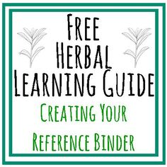 {Herbal Learning Guide} Creating Your Reference Binder and Materia Medica. Here is part 3 of our Herbal Learning Guide. Follow along to learn about herbs and how to use them for your family.