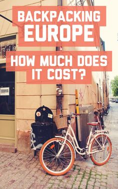 Backpacking Europe: How much does it cost? / A Globe Well Travelled