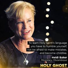 Holy Ghost - Darren Wilson - To learn Holy Spirit's language you have to humble yourself, not be afraid to make mistakes, and become childlike - Heidi Baker Bible Verses Quotes, Words Of Encouragement, Quotes About God, Quotes To Live By, Christian Quotes Images, Gods And Generals, Christian Films, Identity In Christ, Bride Of Christ