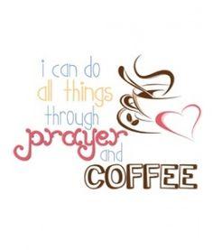Amen and Glory Hallelujah!     Prayer and Coffee