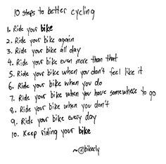 10 Steps to Better Cycling. It's pretty easy: ride your bike!