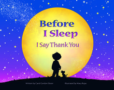Before I Sleep I Say Thank You-a bedtime book that establishes a nightly routine of gratitude.
