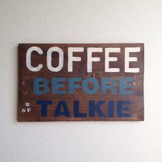 Wood Coffee Before Talkie Kitchen Sign on Etsy