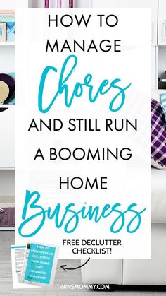 How to Manage Chores and Still Run a Booming Home Business – Chores suck! Especially when you have to work from home AND you have a small child to care for. Here's how to manage a home based business as a work-at-home mom plus a FREE declutter your home and biz checklist!
