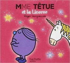 Amazon.fr - Madame Têtue et la Licorne - Roger Hargreaves - Livres