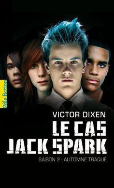 Le cas Jack Spark - Pôle Fiction - Saison 2: Automne traqué -
