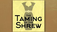 San Diego, Aug 24: The Taming of the Shrew