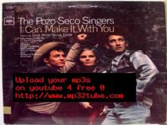 I Can Make It With You ~ By The Pozo Seco Singers
