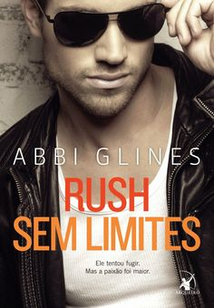 Rush Sem Limites (Rush too far) – Abbi Glines – #Resenha | O Blog da Mari