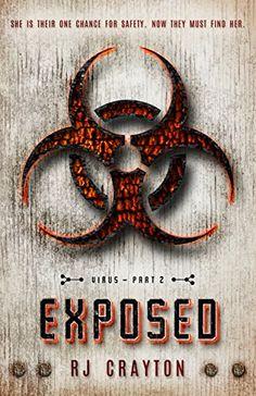 Exposed (Virus Book 2) by RJ Crayton https://www.amazon.com/dp/B01FYWMHHC/ref=cm_sw_r_pi_dp_x_HV7PxbBEEPVEJ