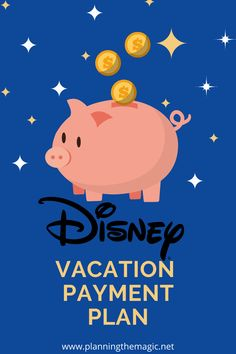 Disney Vacation Payment Plan 2021 - Planning The Magic