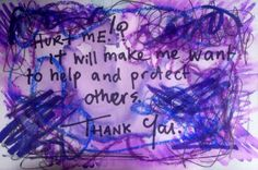 """'Hurt Me! It will make me want to help and protect others. Thank you.' Mixed Media On Card. 4x6""""inch. #RosannaJacksonWright #Art #Drawing #Life #Text #Abstract #Purple #Hurt #Protect #Help #Gratitude"""