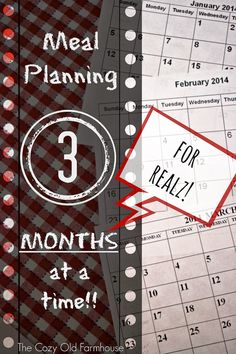 """Meal Planning 3 Months at a Time. Takes only 1 hour to do! - via: The Cozy Old """"Farmhouse"""""""