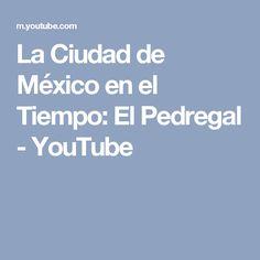 La Ciudad de México en el Tiempo: El Pedregal - YouTube