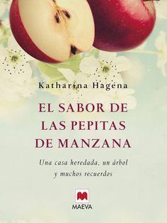 El sabor de la pepitas de manzana - Katharina Hagena #Narrativa